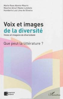Voix et images de la diversité : que peut la littérature ?| Vozes et imagens da diversidade -