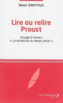 Lire ou relire Proust : voyage à travers La recherche du temps perdu - RémiDreyfus