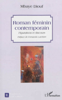 Roman féminin contemporain : figurations et discours - MbayeDiouf