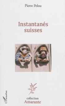 Instantanés suisses - PierrePelou