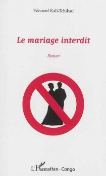 Le mariage interdit - EdouardKali-Tchikati