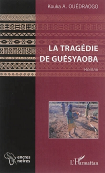 La tragédie de Guésyaoba - KoukaOuédraogo