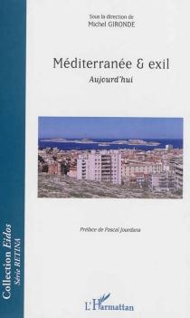 Méditerranée et exil : aujourd'hui -