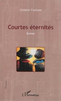 Courtes éternités - JosianeCouture