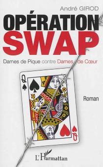 Opération Swap : dames de pique contre dames de coeur - AndréGirod