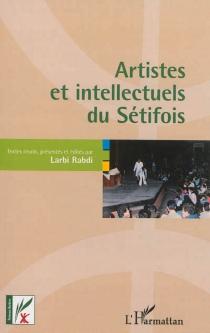 Artistes et intellectuels du Sétifois -