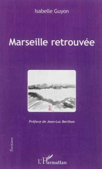 Marseille retrouvée - IsabelleGuyon