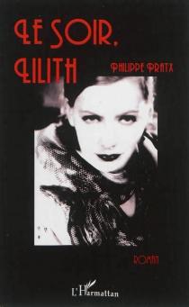 Le soir, Lilith - PhilippePratx