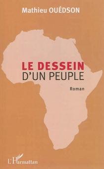 Le dessein d'un peuple - MathieuOuédson