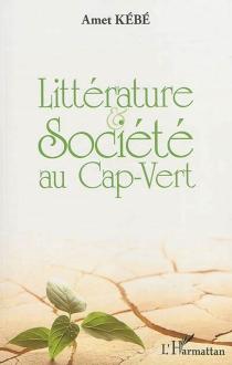 Littérature et société au Cap-Vert - AmetKébé