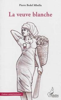 La veuve blanche - PierreBedel Mbella