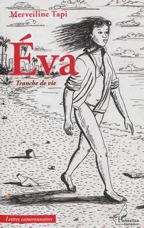 Eva : tranche de vie - MerveilineTapi