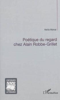Poétique du regard chez Alain Robbe-Grillet - NeilaManai