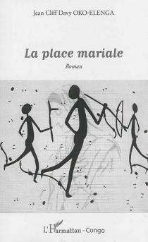 La place mariale - Jean CliffOko-Elenga
