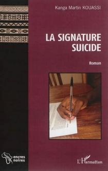 La signature suicide - Kanga MartinKouassi