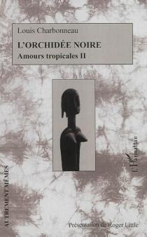 Amours tropicales - LouisCharbonneau