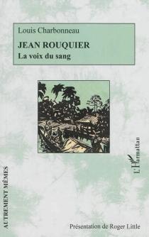 Jean Rouquier : la voix du sang - LouisCharbonneau
