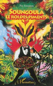 Soungoula, le roi des piments : conte - PerSorensen