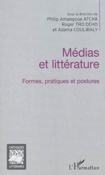 Médias et littérature : formes, pratiques et postures -