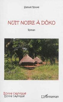 Nuit noire à Dôko - SamuelRouxe