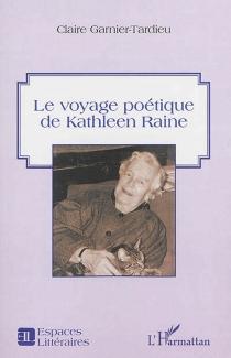 Le voyage poétique de Kathleen Raine - ClaireTardieu