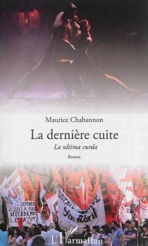 La dernière cuite  La ultima curda - MauriceChabannon