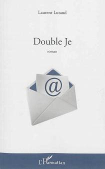 Double je - LaurentLutaud