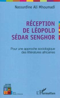 Réception de Léopold Sédar Senghor : pour une approche sociologique des littératures africaines - Nassurdine AliMhoumadi