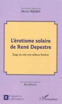 L'érotisme solaire de René Depestre : éloge du réel merveilleux féminin -
