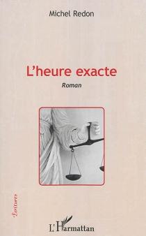 L'heure exacte - MichelRedon