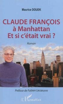 Claude François à Manhattan : et si c'était vrai ? - MauriceDouek