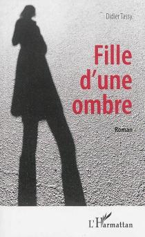Fille d'une ombre - DidierTassy