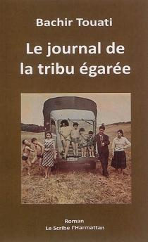 Le journal de la tribu égarée - BachirTouati