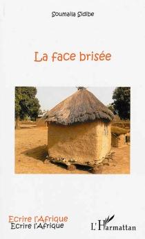 La face brisée - SoumailaSidibé