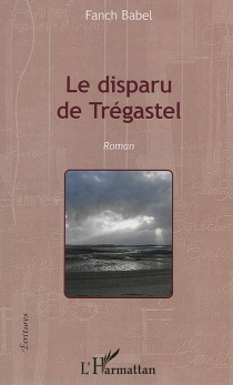 Le disparu de Trégastel - Fanch Babel