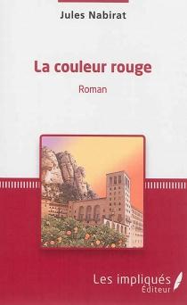 La couleur rouge - JulesNabirat