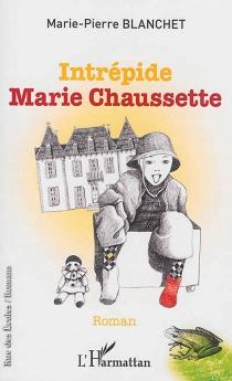 Intrépide Marie Chaussette - Marie-PierreBlanchet