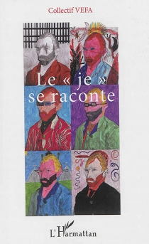 Le je se raconte - Collectif VEFA