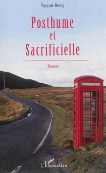 Posthume et sacrificielle - PascalRemy