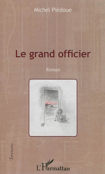 Le grand officier - Michel Piédoue