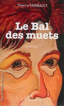 Le bal des muets - ThierryFaribault