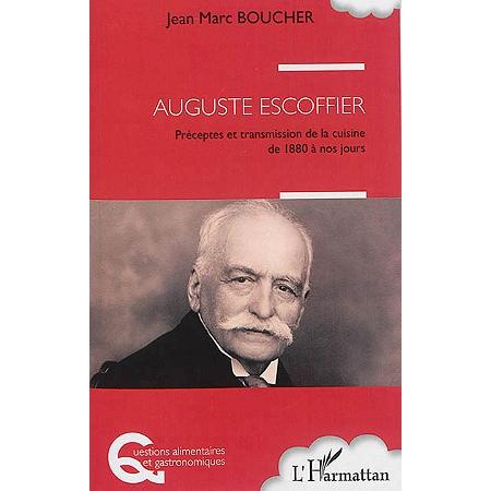 Auguste escoffier pr ceptes et transmission de la for Auguste escoffier ma cuisine