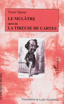 Le Mulâtre| Suivi de La tireuse de cartes - VictorSéjour
