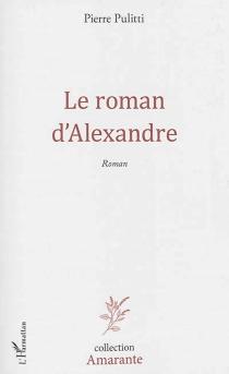 Le roman d'Alexandre - PierrePulitti