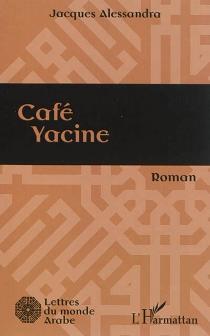 Café Yacine - JacquesAlessandra