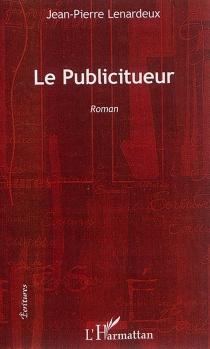 Le publicitueur - Jean-PierreLenardeux