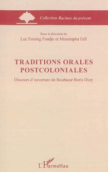 Traditions orales postcoloniales : discours d'ouverture de Boubacar Boris Diop -