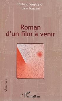 Roman d'un film à venir - SamTouzani