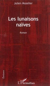 Les lunaisons naïves - JulienMuselier