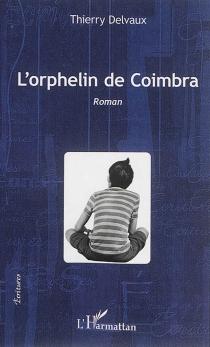 L'orphelin de Coimbra - ThierryDelvaux
